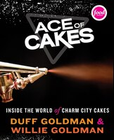Ace Of Cakes: Inside the World of Charm City Cakes