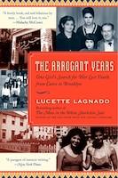 The Arrogant Years: One Girl's Search for Her Lost Youth, from Cairo to Brooklyn