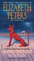 He Shall Thunder In The Sky: An Amelia Peabody Novel of Suspense