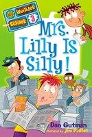 My Weirder School #3: Mrs. Lilly Is Silly!