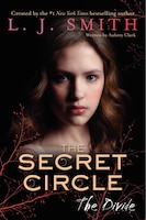 The Secret Circle:  The Divide: The Divide: Volume 4