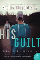 His Guilt: The Amish Of Hart County - Shelley Shepard Gray