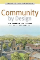 Community By Design:  New Urbanism for Suburbs and Small Communities: New Urbanism for Suburbs and Small Communities