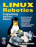 Linux Robotics: Programming Smarter Robots