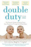 Double Duty: The Parents' Guide to Raising Twins, from Pregnancy through the School Years (2nd Edition): The