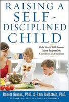 Raising a Self-Disciplined Child: Help Your Child Become More Responsible, Confident, and Resilient: Help Your Child Become More R