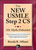 The New USMLE Step 2 CS: 101 Myths Debunked