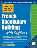 Practice Makes Perfect French Vocabulary Building with Suffi