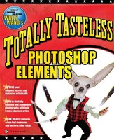 Totally Tasteless Photoshop Elements (9780072228847 978007222884) photo