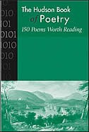 Hudson Book of Poetry: 150 Poems Worth Reading: 150 Poems Worth Reading