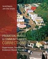 Probation, Parole, and Community-Based Corrections: