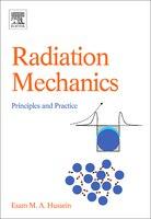Radiation Mechanics: Principles and Practice