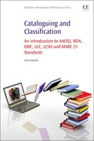 Cataloguing And Classification: An Introduction To Aacr2, Rda, Ddc, Lcc, Lcsh And Marc 21 Standards