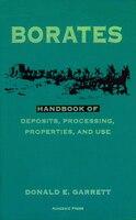 Borates: Handbook of Deposits, Processing, Properties, and Use - Donald E. Garrett
