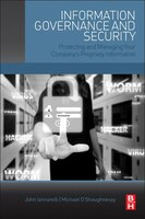 Information Governance And Security: Protecting And Managing Your Company's Proprietary Information