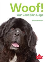 Celebrate Canada: Woof! Our Canadian Dogs Student Edition