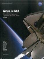 Wings In Orbit: Scientific And Engineering Legacies Of The Space Shuttle, 1971-2010