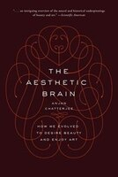 The Aesthetic Brain (NiP): How We Evolved to Desire Beauty and Enjoy Art