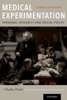 Medical Experimentation: Personal Integrity and Social Policy: New Edition