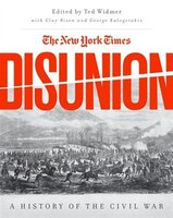 The New York Times Disunion A History of the Civil War