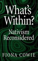 What's Within?: Nativism Reconsidered - Fiona Cowie