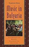 Music in Bulgaria: Experiencing Music, Expressing Culture