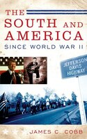 The South and America Since World War II - James Cobb