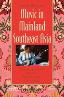 Music in Mainland Southeast Asia: Experiencing Music, Expressing Culture