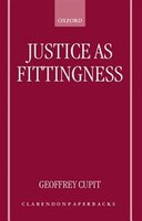 Justice as Fittingness - Geoffrey Cupit
