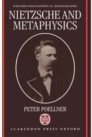Nietzsche and Metaphysics - Peter Poellner