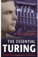 The Essential Turing: Classic Writings On Minds And Computers