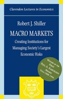 Macro Markets puts forward a unique and authoritative set of detailed proposals for establishing new markets for the management of the biggest economic risks facing society