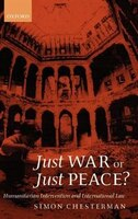 Just War Or Just Peace?: Humanitarian Intervention And International Law