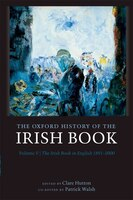 The Oxford History of the Irish Book, Volume V: The Irish Book in English, 1891-2000