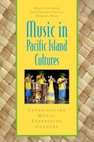 Music in Pacific Island Cultures: Experiencing Music, Expressing Culture