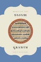 Debating the Dasam Granth - Robin Rinehart