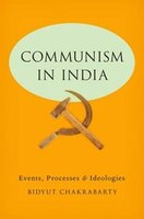 Communism in India: Events, Processes and Ideologies