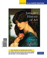Janson's History of Art: The Western Tradition, Volume Ii, Books A La Carte Edition