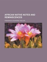 African Native Notes And Reminiscences