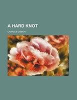 A Hard Knot