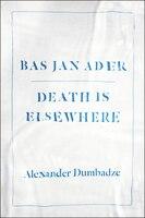 Bas Jan Ader: Death Is Elsewhere