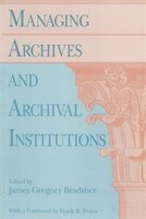 Managing Archives and Archival Institutions