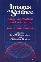 Images Of Science: Essays on Realism and Empiricism