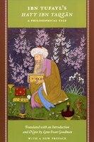 Ibn Tufayls Hayy Ibn Yaqzan: A Philosophical Tale