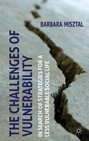 The Challenges Of Vulnerability: In Search Of Strategies For A Less Vulnerable Social Life