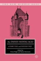 The Disney Middle Ages: A Fairy-Tale and Fantasy Past