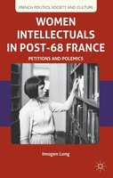 Women Intellectuals in Post-68 France: Petitions and Polemics
