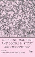 Medicine, Madness And Social History: Essays in Honour of Roy Porter