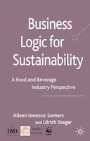 Business Logic For Sustainability: A Food and Beverage Industry Perspective