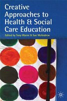 Creative Approaches To Health And Social Care Education: Knowing Me, Understanding You